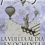 Libro publicado en dos volúmenes separados. El título es un juego de palabras con La vuelta al mundo en ochenta días de Julio Verne