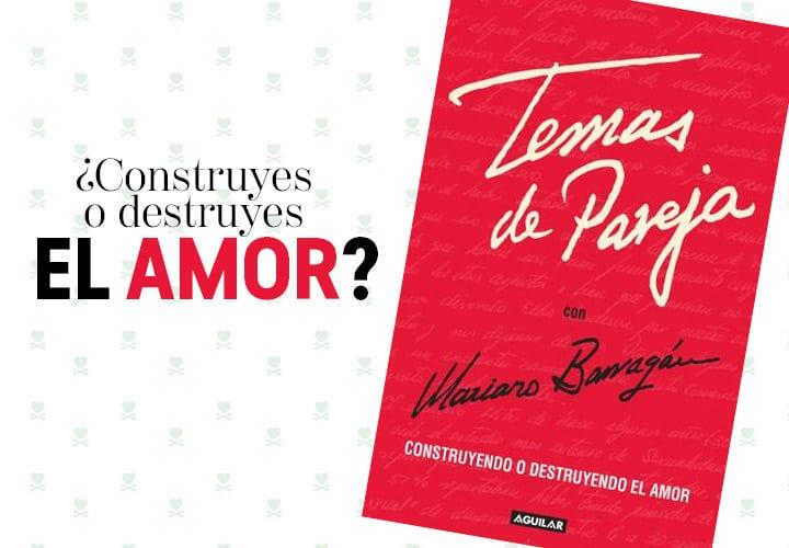 Temas de Pareja: el nuevo libro de Mariano Barragán