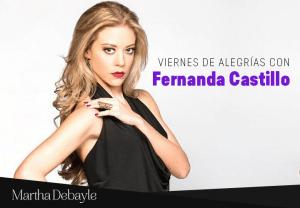 Viernes de alegrías con Fernanda Castillo