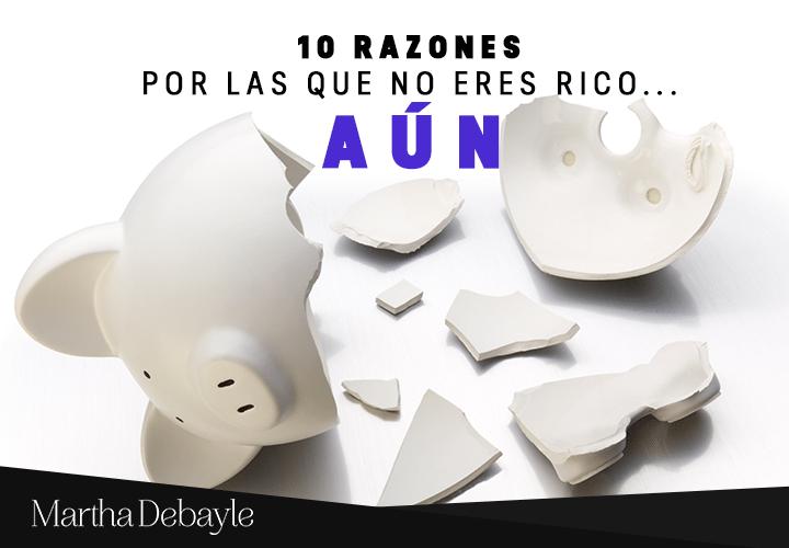 10-razones-por-las-que-no-eres-rico...-aún