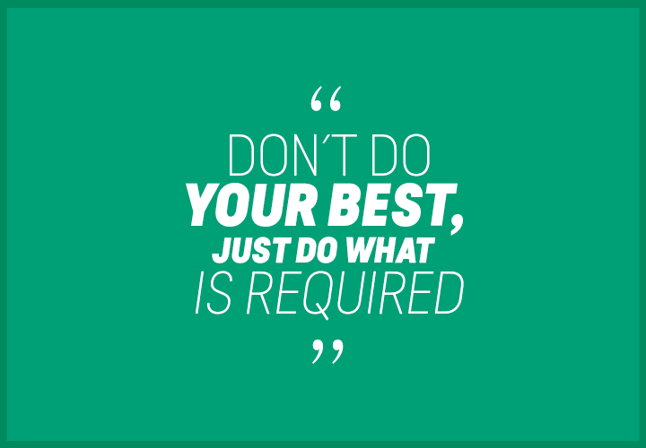 Don´t-do-your-best,-just-do-what-is-required