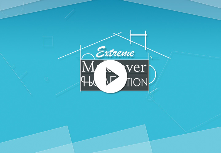 Video #ExtremeHomeEdition