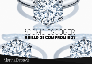 f8291d776cbe ¿Cómo escoger anillo de compromiso  - Martha Debayle