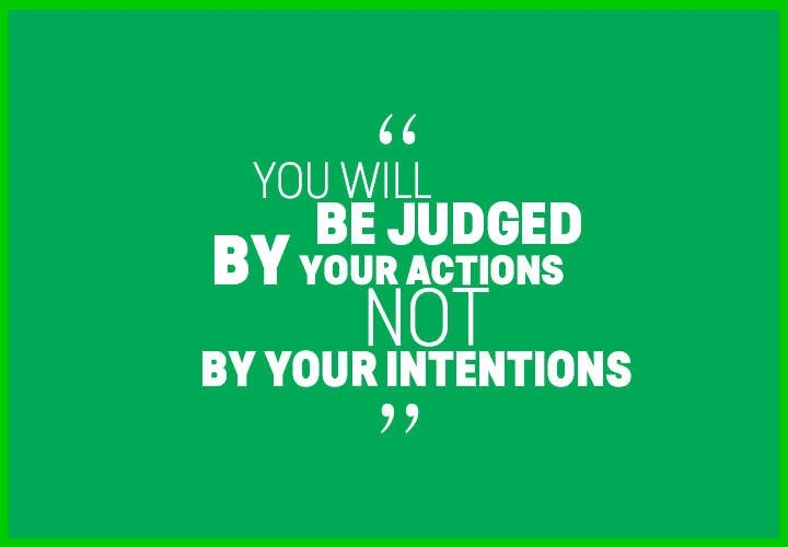 you-will-be-judged-by-your-actions